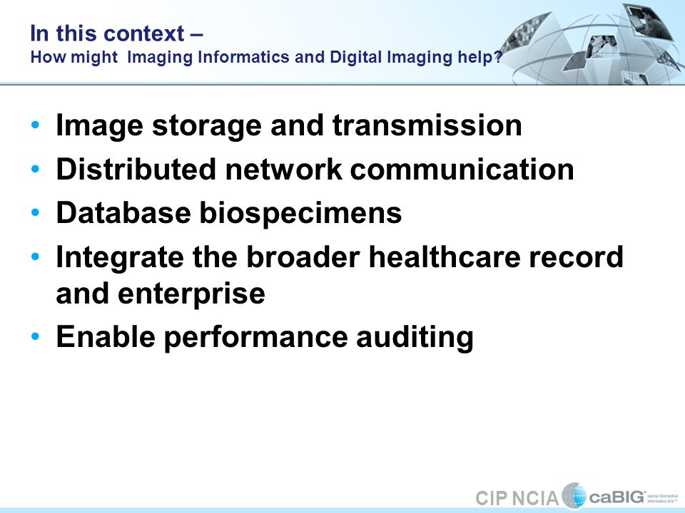 In this context – How might Imaging Informatics and Digital Imaging help.