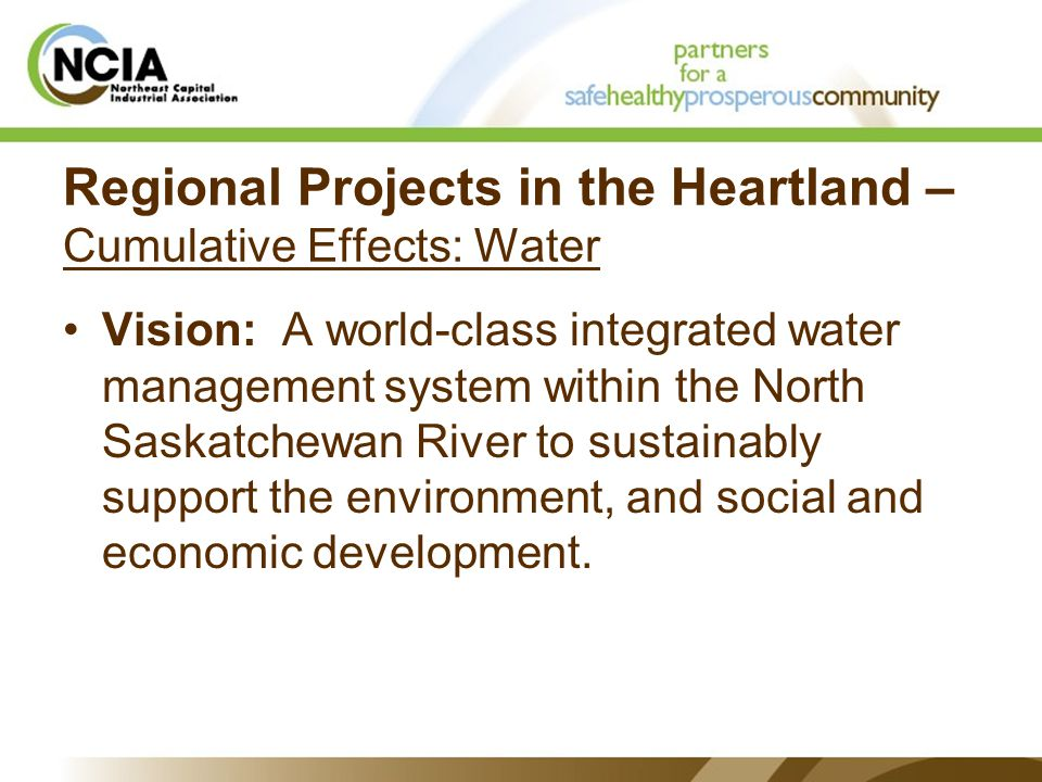 Regional Projects in the Heartland – Cumulative Effects: Water Vision: A world-class integrated water management system within the North Saskatchewan River to sustainably support the environment, and social and economic development.