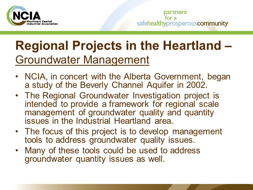 Regional Projects in the Heartland – Groundwater Management NCIA, in concert with the Alberta Government, began a study of the Beverly Channel Aquifer in 2002.