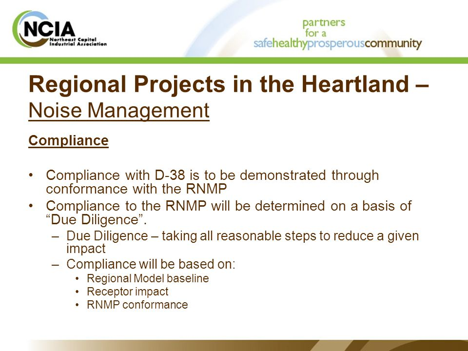 Regional Projects in the Heartland – Noise Management Compliance Compliance with D-38 is to be demonstrated through conformance with the RNMP Compliance to the RNMP will be determined on a basis of Due Diligence .