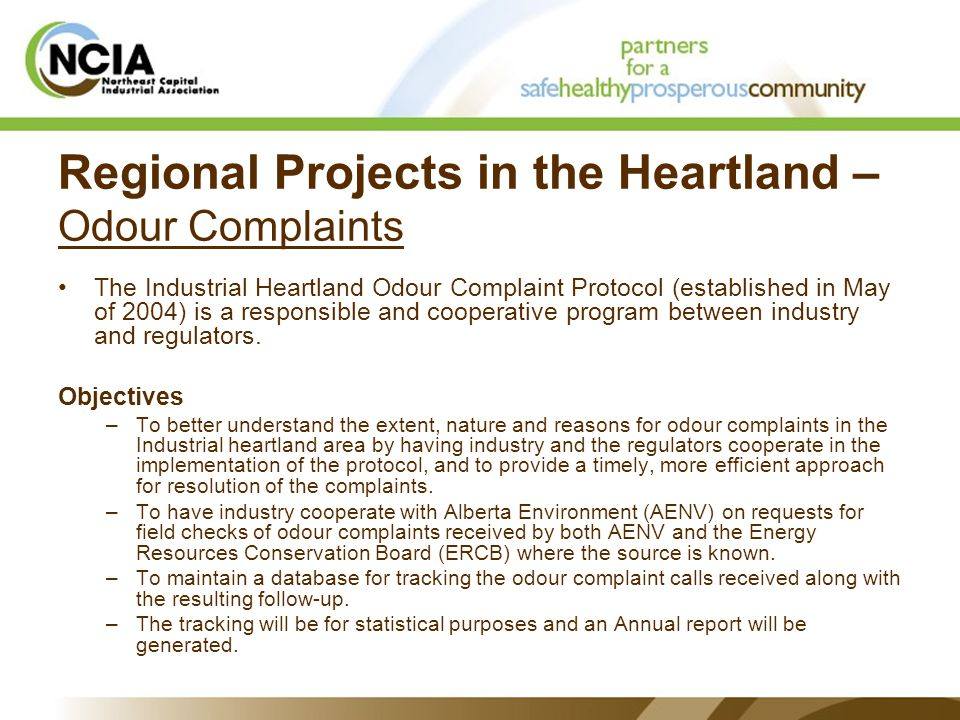 Regional Projects in the Heartland – Odour Complaints The Industrial Heartland Odour Complaint Protocol (established in May of 2004) is a responsible and cooperative program between industry and regulators.