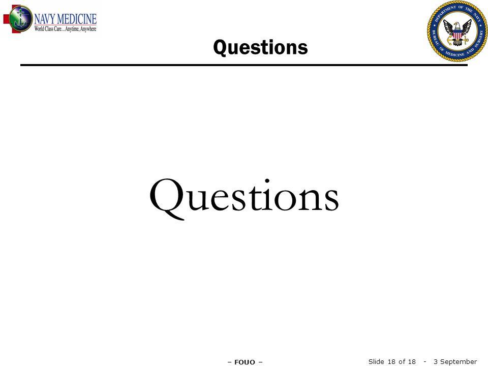 Questions Slide 18 of 18 - 3 September 20143 September 2014 – FOUO –
