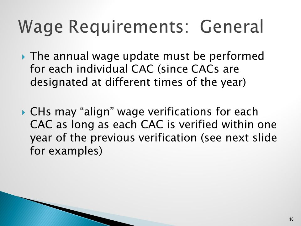 """ The annual wage update must be performed for each individual CAC (since CACs are designated at different times of the year)  CHs may """"align"""" wage v"""