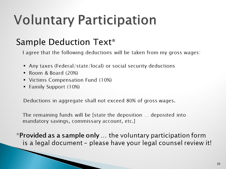 Sample Deduction Text* I agree that the following deductions will be taken from my gross wages:  Any taxes (Federal/state/local) or social security d