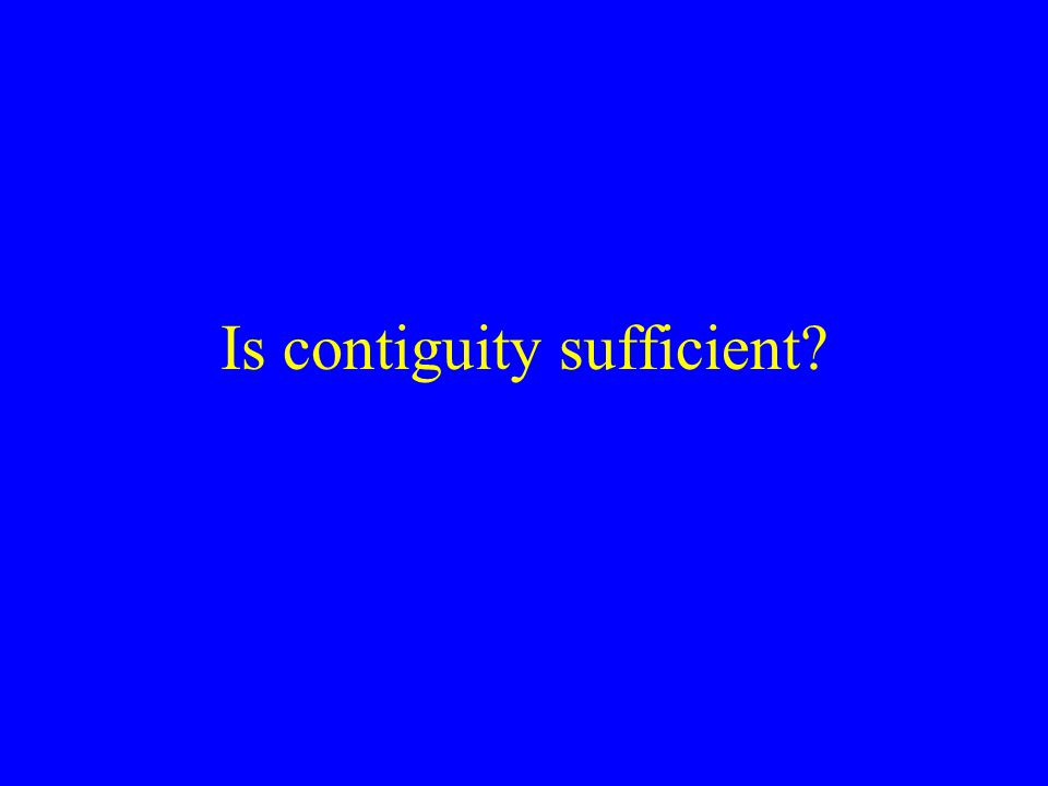 Is contiguity sufficient?
