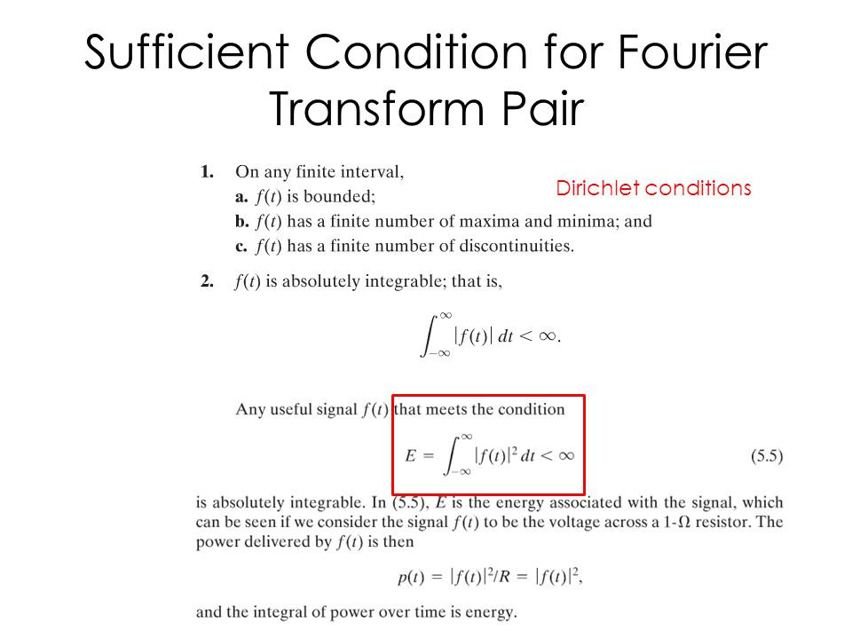 Sufficient Condition for Fourier Transform Pair Dirichlet conditions