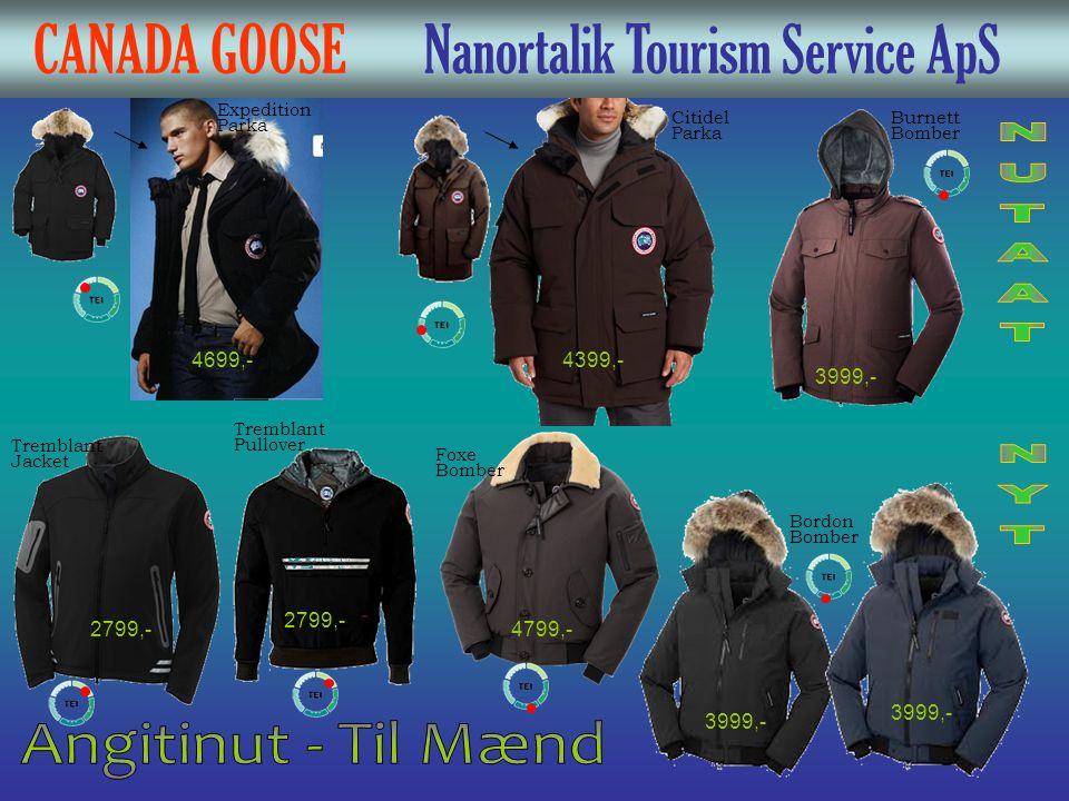 CANADA GOOSE Nanortalik Tourism Service ApS Citidel Parka Expedition Parka 4399,-4699,- Burnett Bomber 3999,- Bordon Bomber Tremblant Jacket 2799,- Fo
