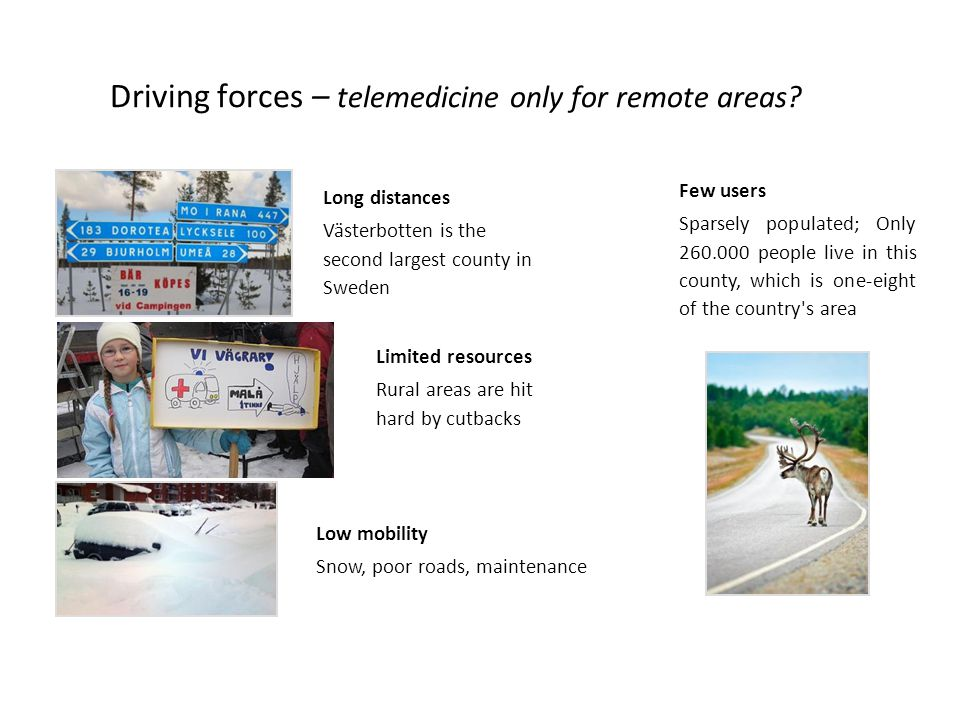 Driving forces – telemedicine only for remote areas.