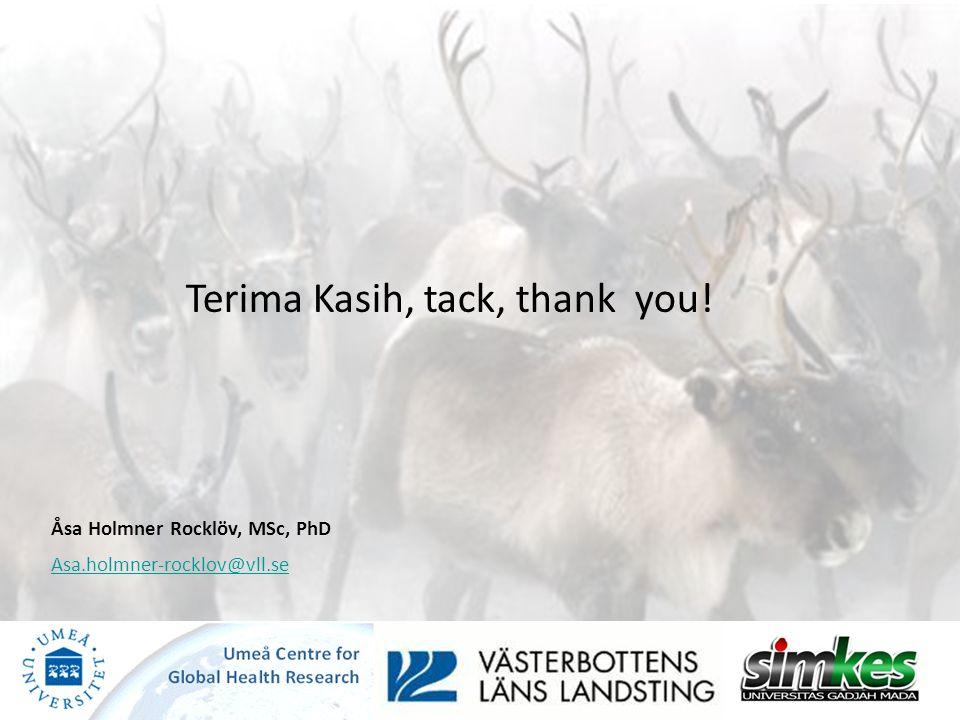 Terima Kasih, tack, thank you! Åsa Holmner Rocklöv, MSc, PhD Asa.holmner-rocklov@vll.se