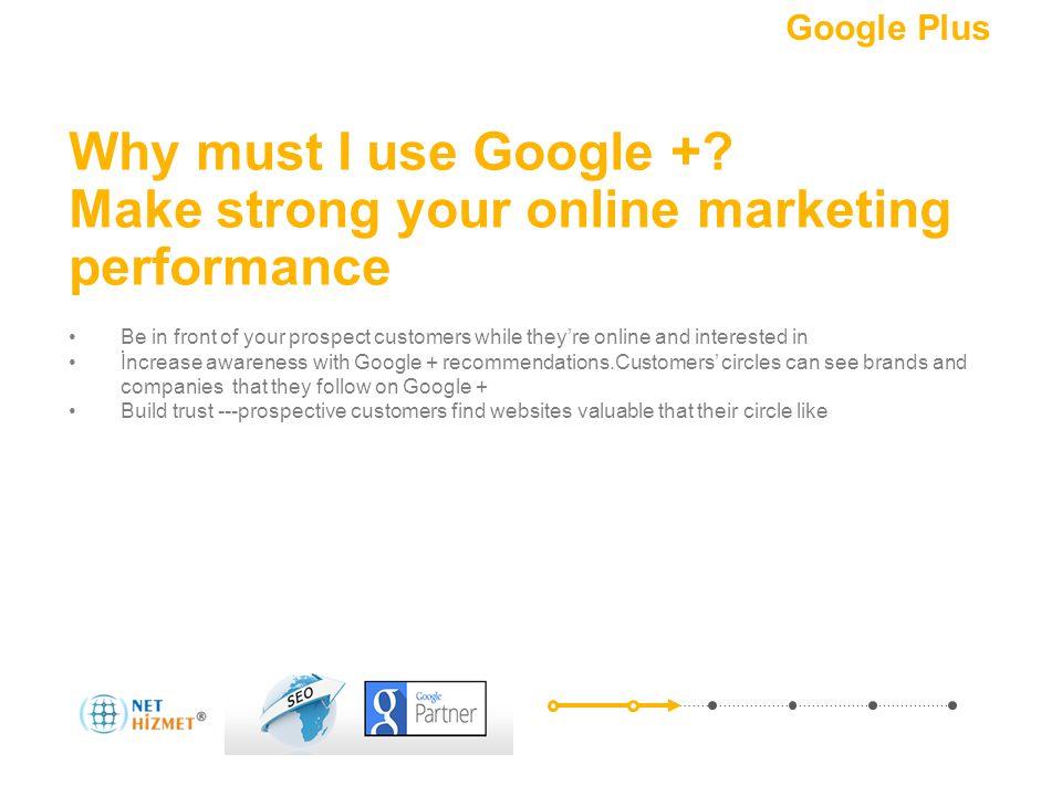 Pazarlamanızı sosyalleştirin.Bir + ekleyin Why must I use Google +.