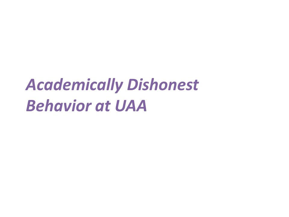 Academically Dishonest Behavior at UAA