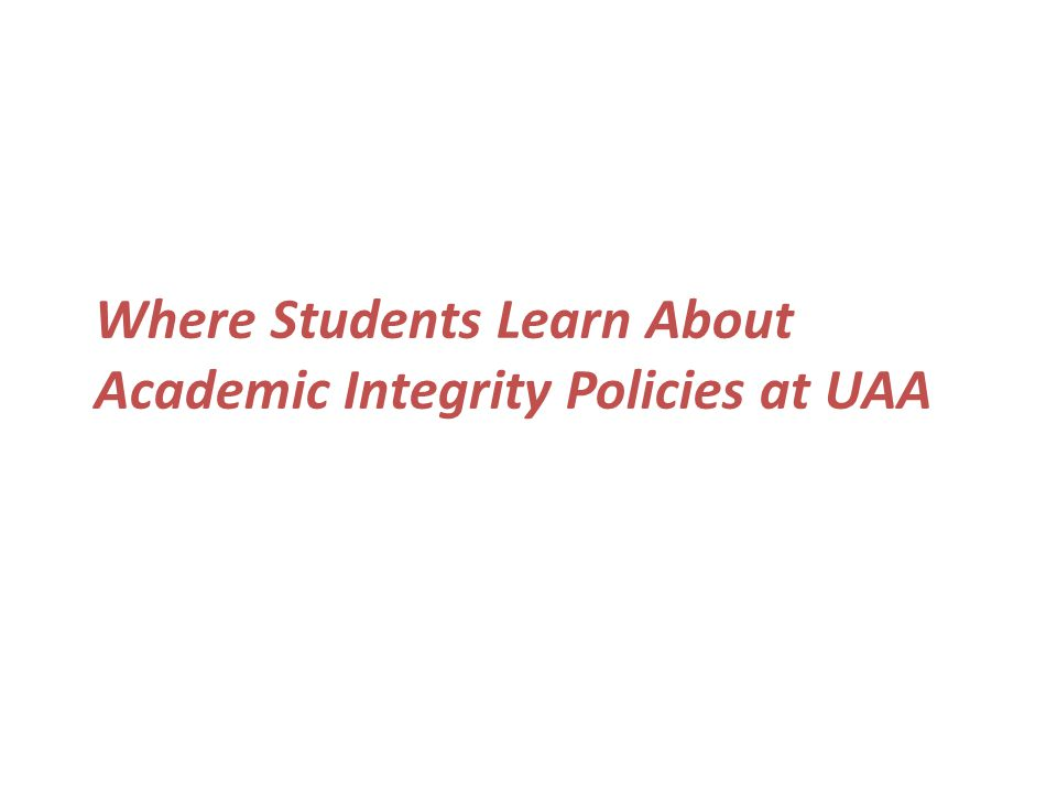 Where Students Learn About Academic Integrity Policies at UAA
