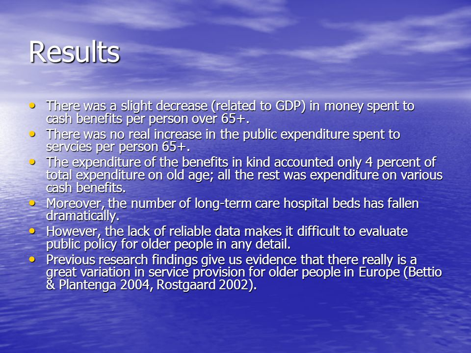 Results There was a slight decrease (related to GDP) in money spent to cash benefits per person over 65+.