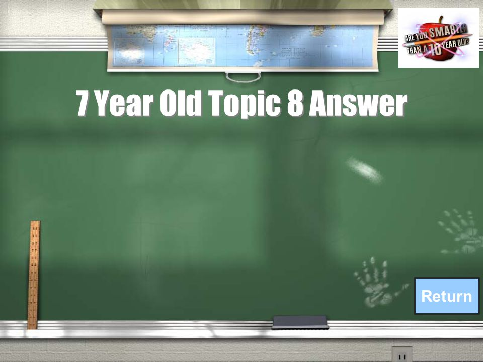 7 Year Old Topic 8 Question