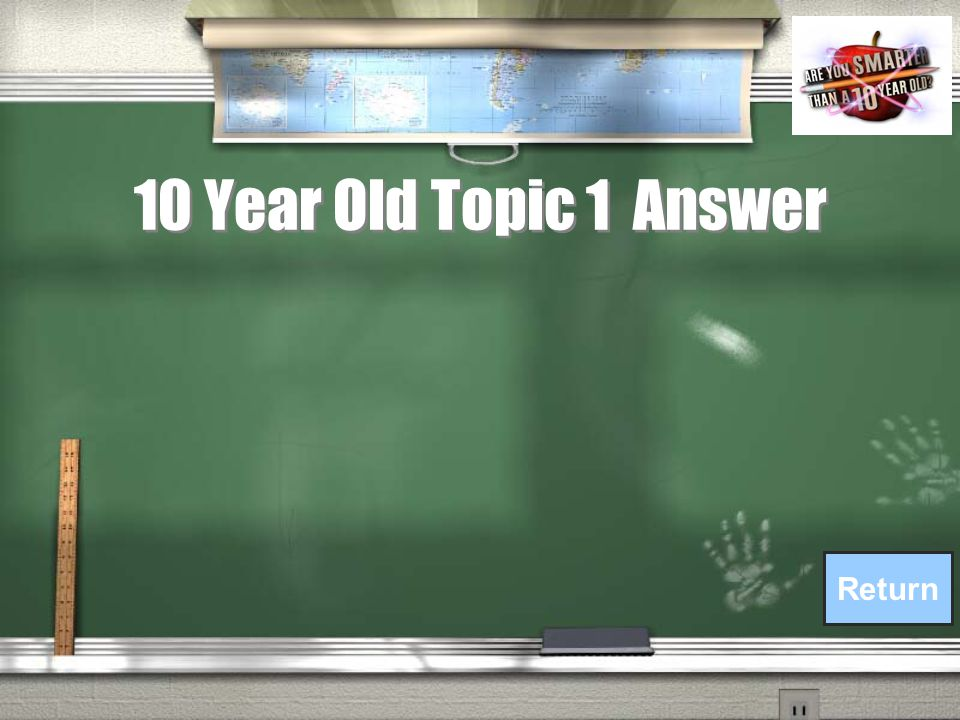 10 Year Old Topic 1 Question