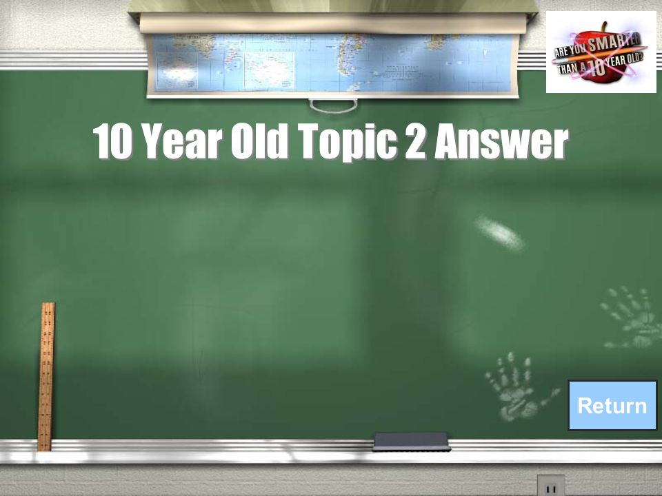 10 Year Old Topic 2 Answer Return