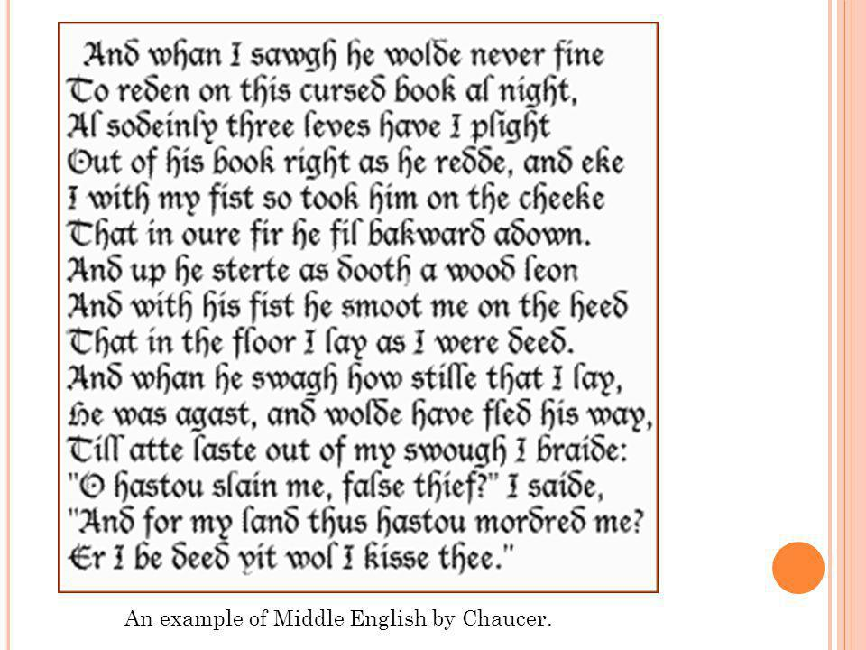 3. Modern English (1500-present day) Shakespeare Who wrote during this time period?