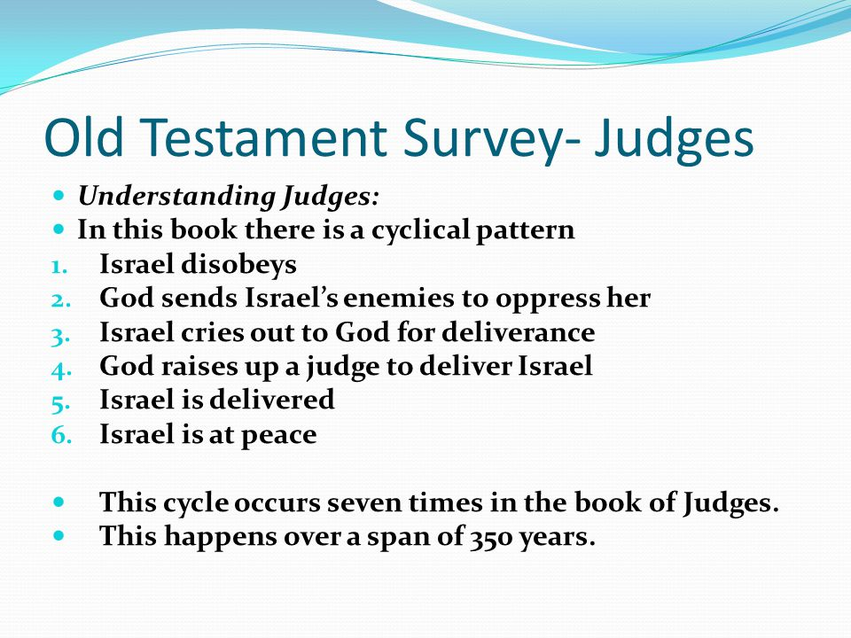 Old Testament Survey- Judges Understanding Judges: What was the main problem confronting the new nation? (Keys are in chs. 1 and 2) The fact is that I