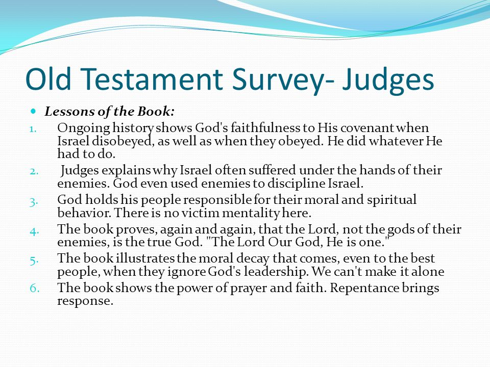 Old Testament Survey- Judges Theme: Although Israel inherited the land of promise they repeatedly disregarded their covenant with God by doing what th