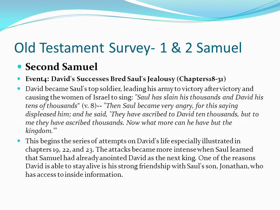 Old Testament Survey- 1 & 2 Samuel Second Samuel Event 3: David and Goliath (Chapter 17) 2. David had faith developed through experience. When David v