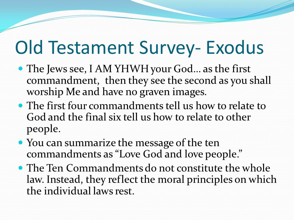 Old Testament Survey- Exodus The apodictic laws especially reflect God's attributes and character. We worship the Lord only because He is the only tru