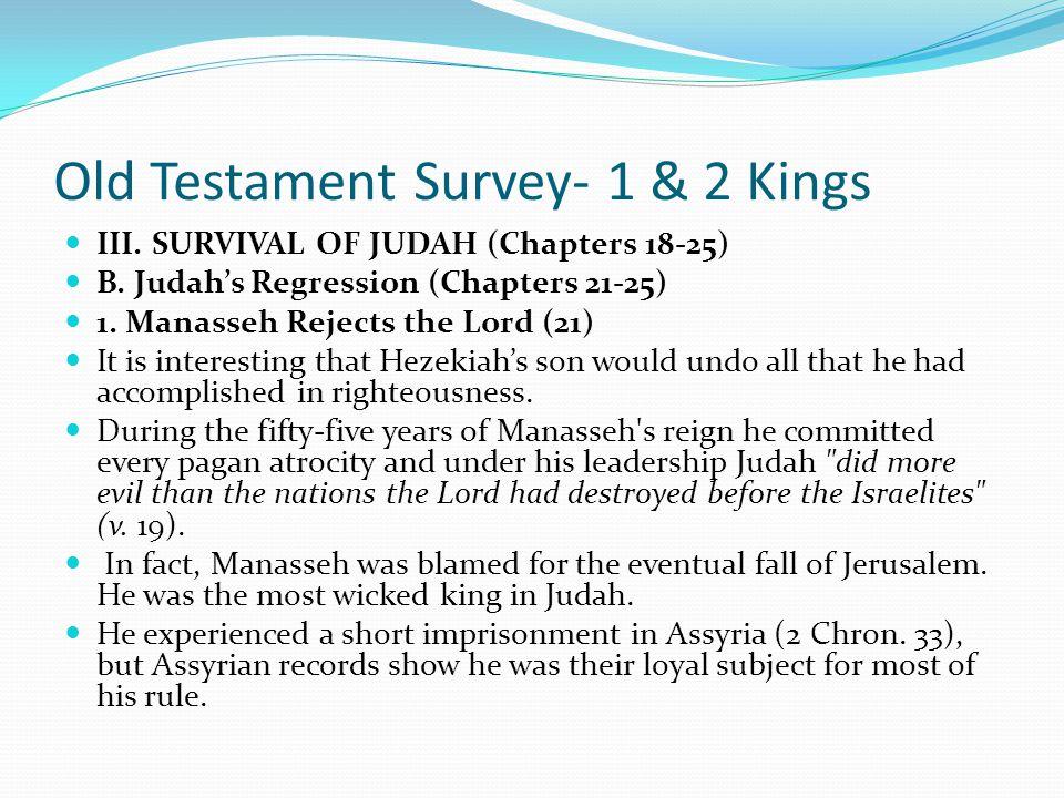 Old Testament Survey- 1 & 2 Kings III. SURVIVAL OF JUDAH (Chapters 18-25) A. Judah's Renewal (Chapters 18-20) 3. The Lord Heals Hezekiah (20) Hezekiah