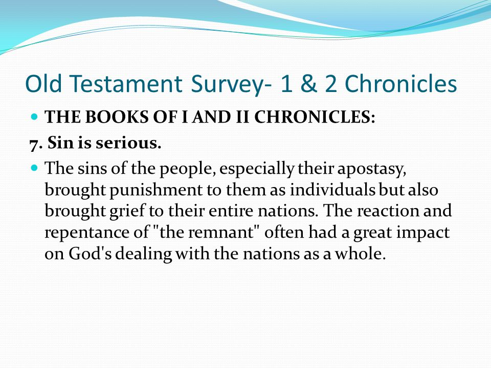 Old Testament Survey- 1 & 2 Chronicles THE BOOKS OF I AND II CHRONICLES: 6. He reinforces the need for spiritual leadership. In most cases, as the kin