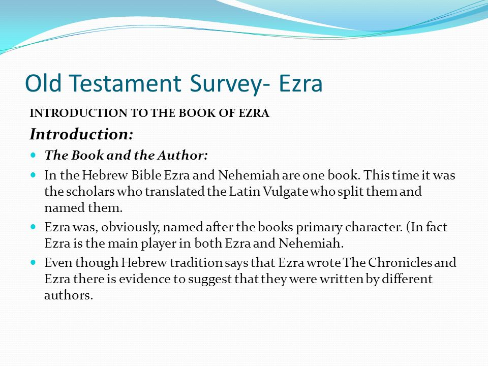Old Testament Survey- Ezra INTRODUCTION TO THE BOOK OF EZRA Introduction: Review: The deportation of the people also took three steps: 1. In approx. 5
