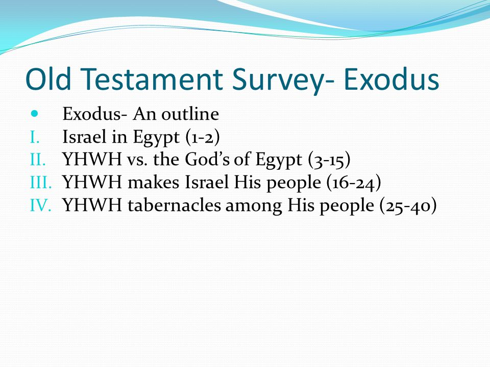 Old Testament Survey- Exodus Exodus picks up the history of Israel after Genesis There are 275 silent years between the events of the two books. The b