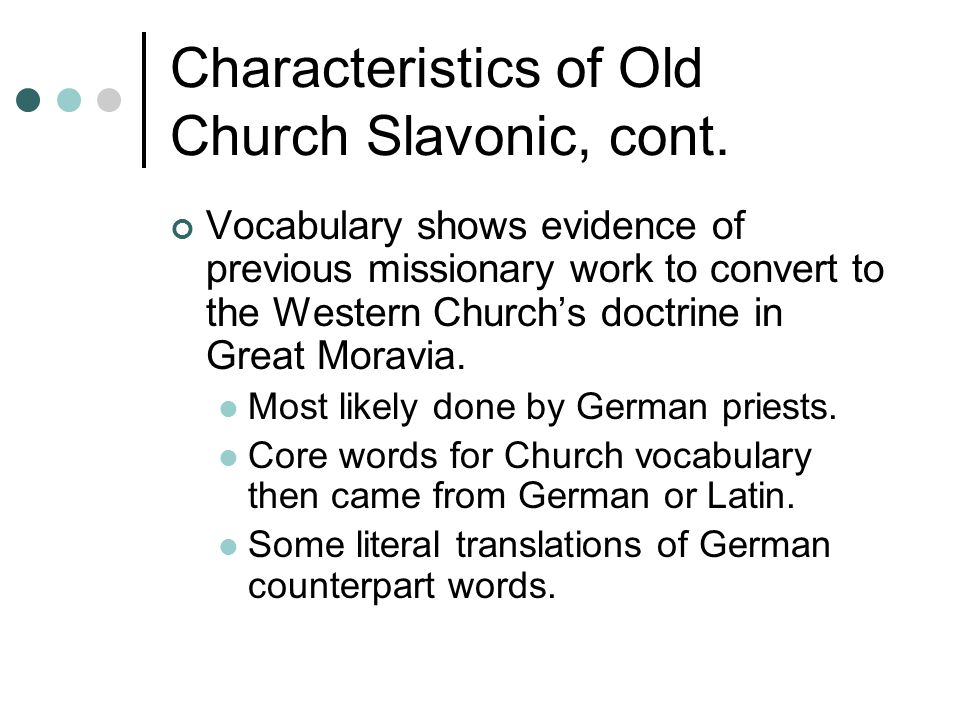 Characteristics of Old Church Slavonic, cont.According to M.