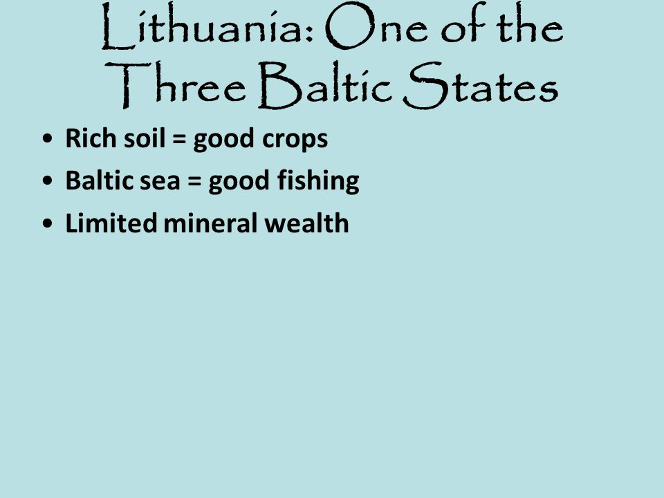 Rich soil = good crops Baltic sea = good fishing Limited mineral wealth