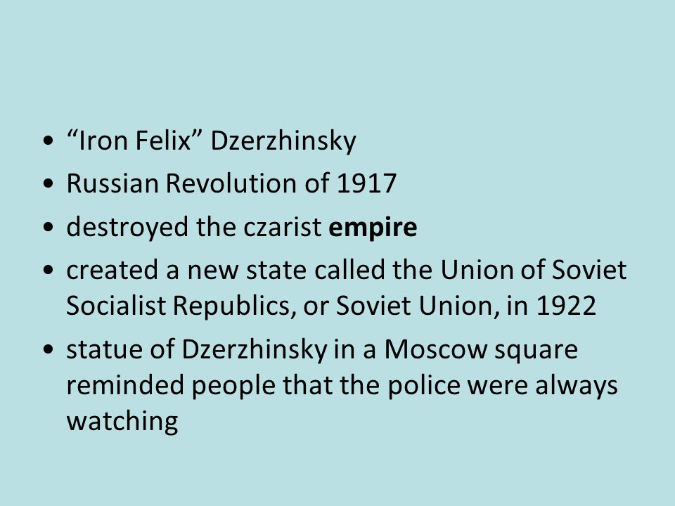 """""""Iron Felix"""" Dzerzhinsky Russian Revolution of 1917 destroyed the czarist empire created a new state called the Union of Soviet Socialist Republics, o"""
