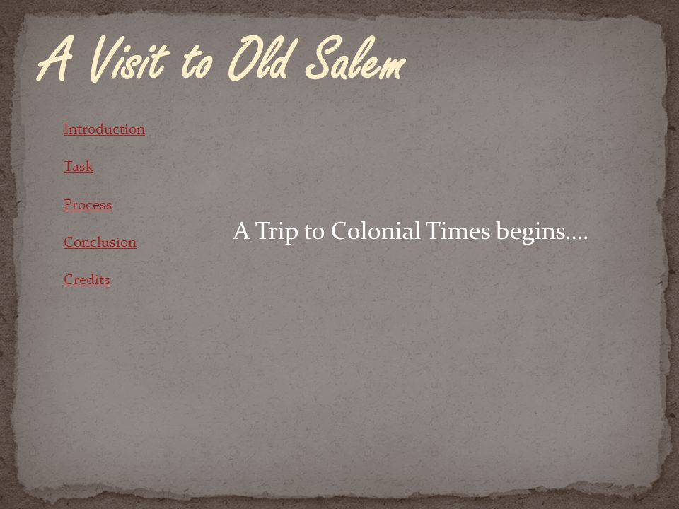 This WebQuest has been designed to give you a better understanding of life in Colonial Times.