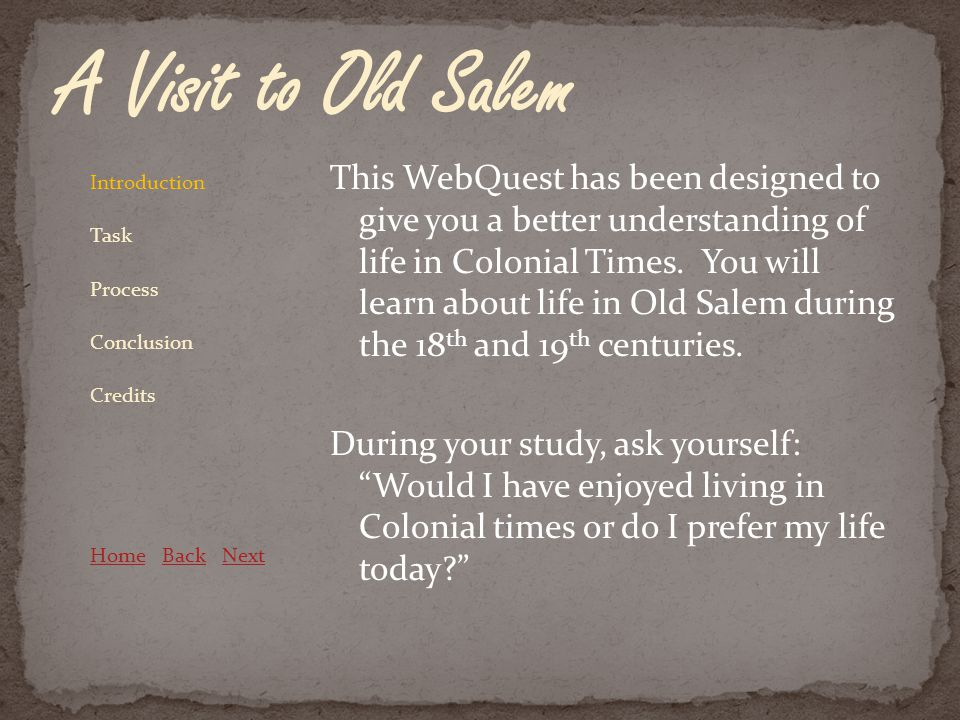 Your Old Salem study will involve 4 tasks.1.