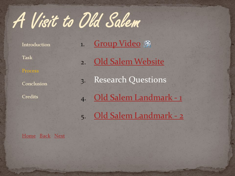 1. Group Video Group Video 2. Old Salem Website Old Salem Website 3.