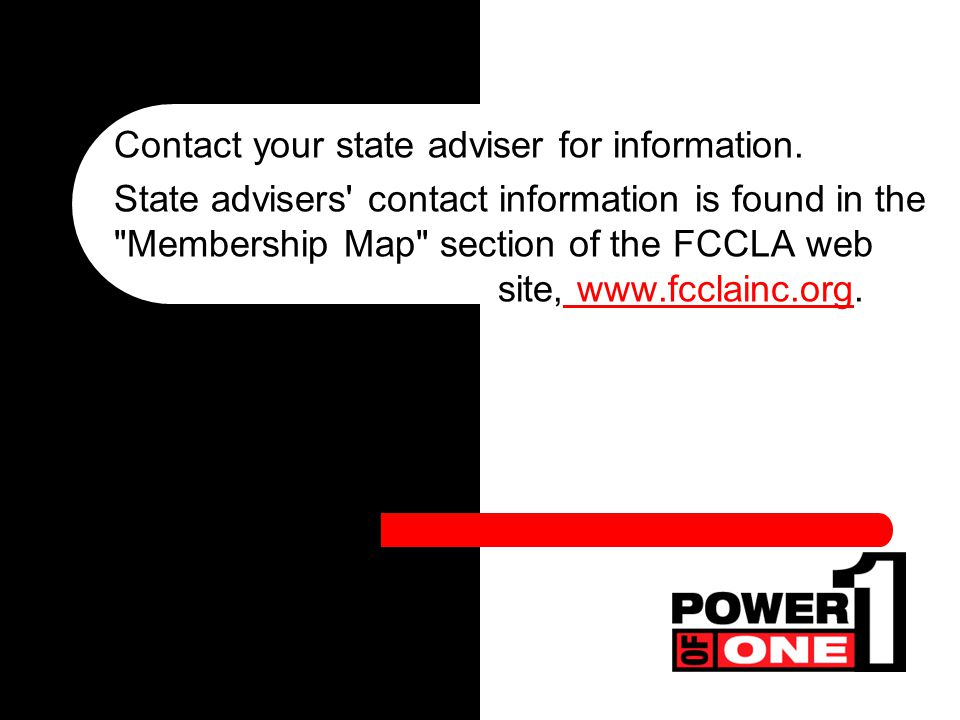 Ask your chapter adviser how to apply for Power of One recognition in your state.