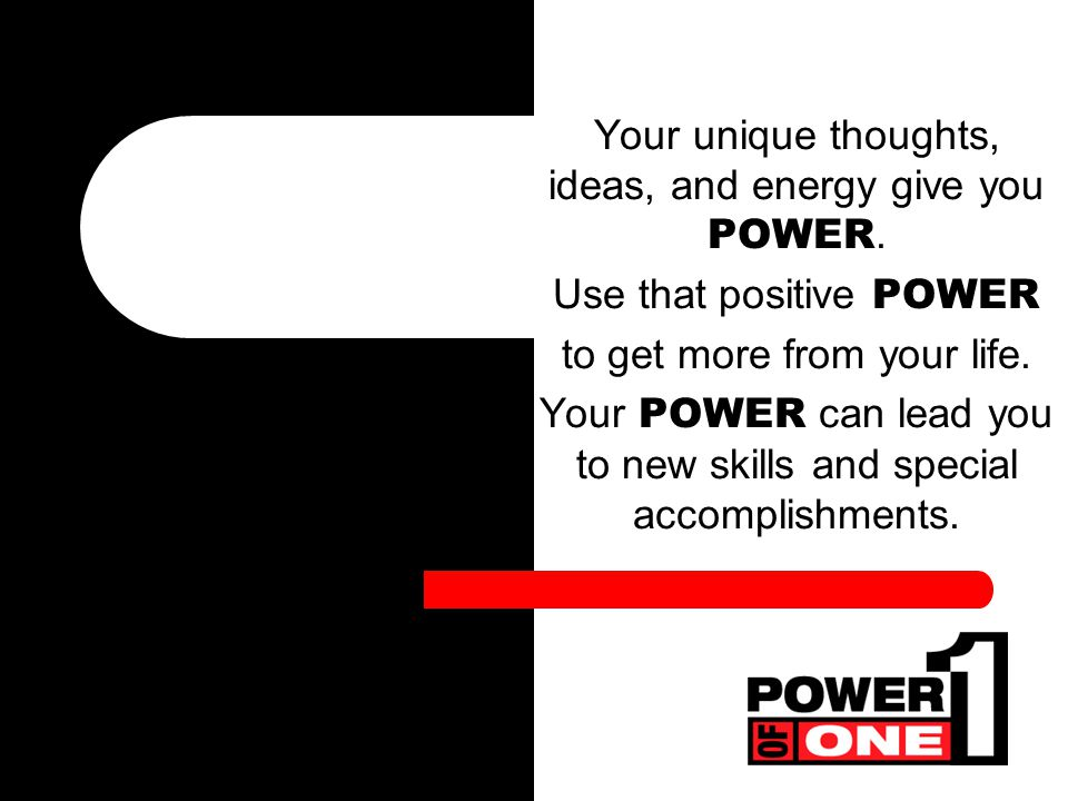 Who has the POWER to make your dreams come true You do!