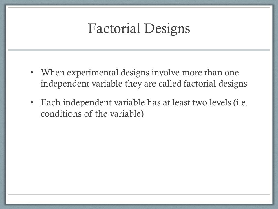 Within-Subjects Designs Within-subjects or repeated measures designs are most often analyzed using… Paired Samples T-test or Repeated measures analysis of variance