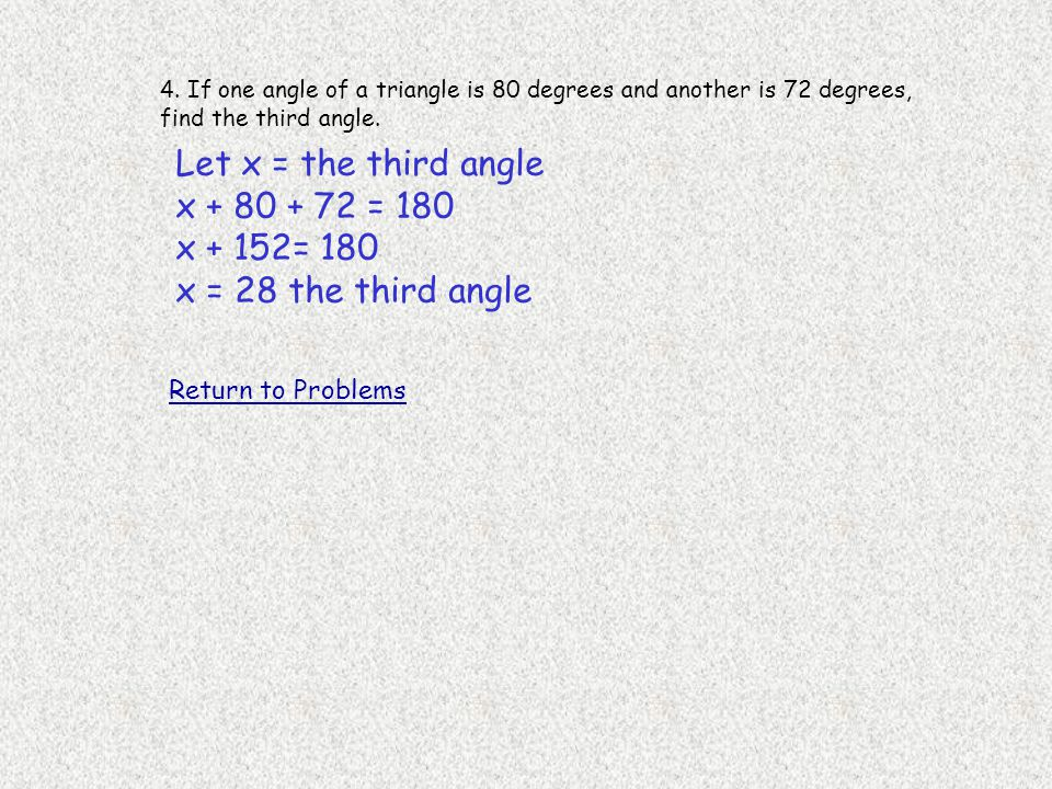 4.If one angle of a triangle is 80 degrees and another is 72 degrees, find the third angle.
