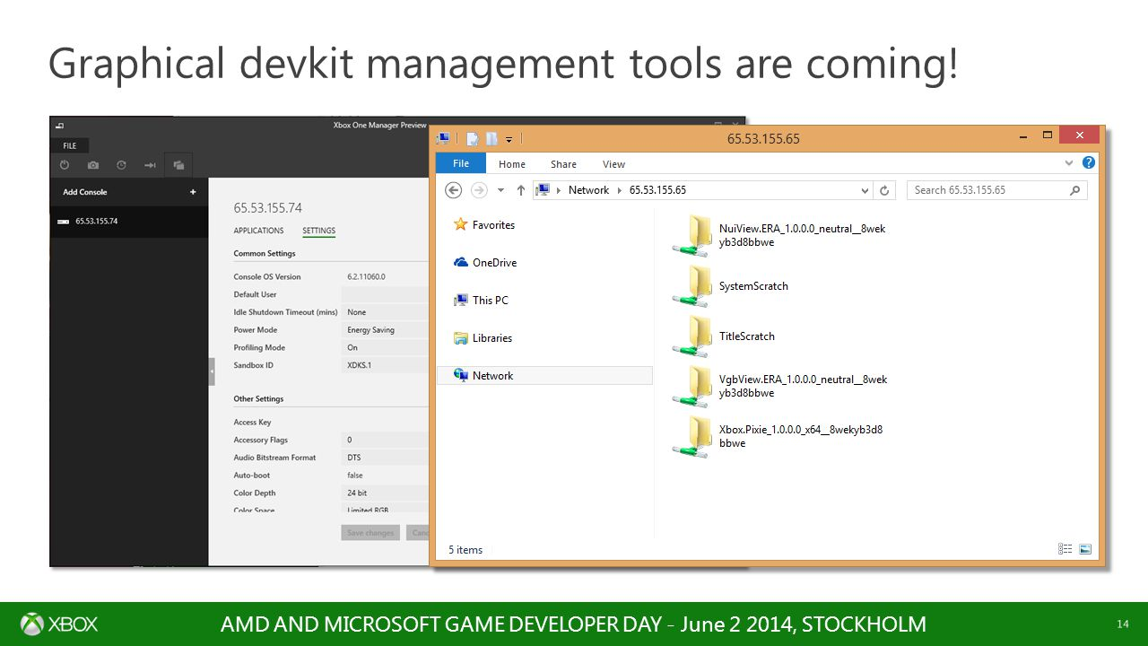 AMD AND MICROSOFT GAME DEVELOPER DAY - June 2 2014, STOCKHOLM 14 Graphical devkit management tools are coming!