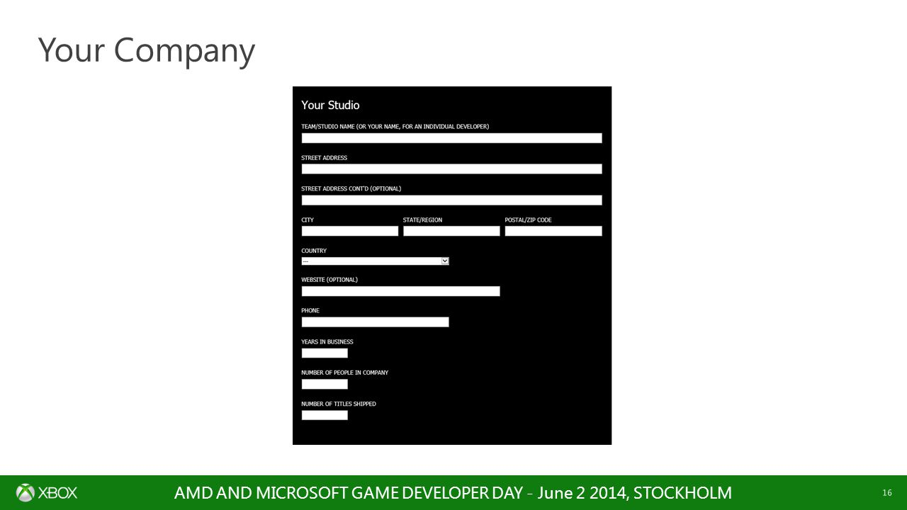 AMD AND MICROSOFT GAME DEVELOPER DAY - June , STOCKHOLM 16 Your Company