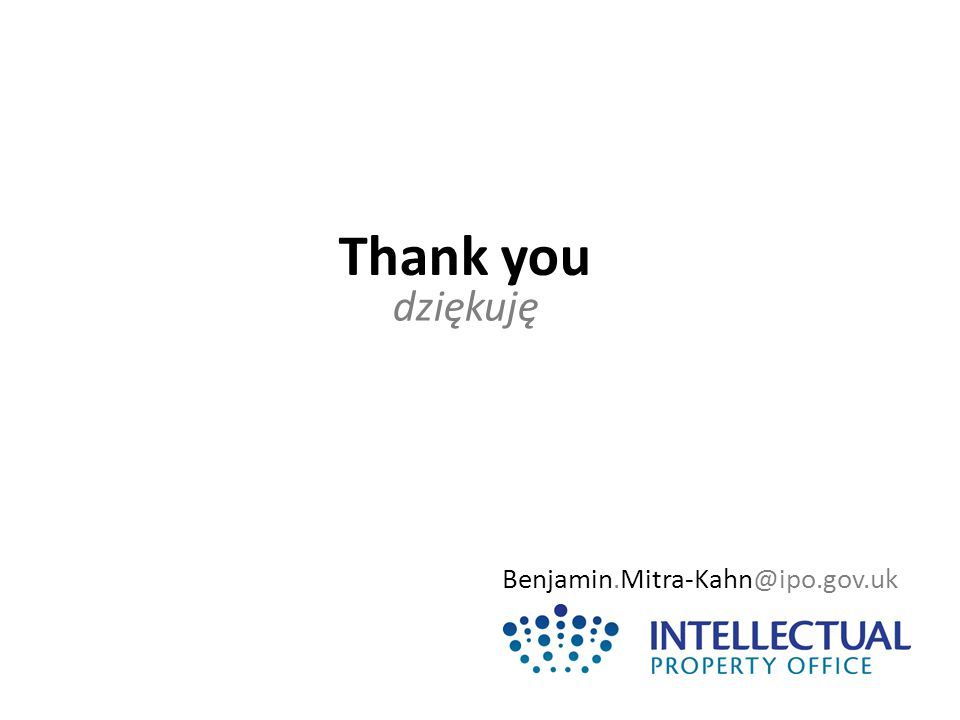 Benjamin.Mitra-Kahn@ipo.gov.uk Thank you dziękuję