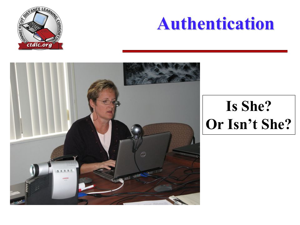 Authentication Is She? Or Isn't She?