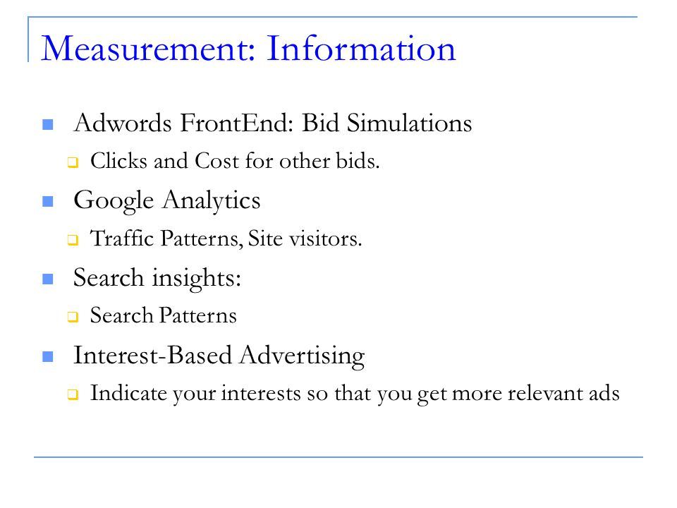Measurement: Information Adwords FrontEnd: Bid Simulations  Clicks and Cost for other bids.