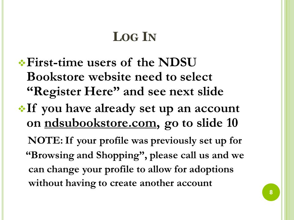 F IRST -T IME U SERS  On the login screen, select Register Here  Select Create Profile for Adopting Course Materials  Fill out required information  Contact your Administrative Assistant or Carl or Alicia for department usernames and passwords 9