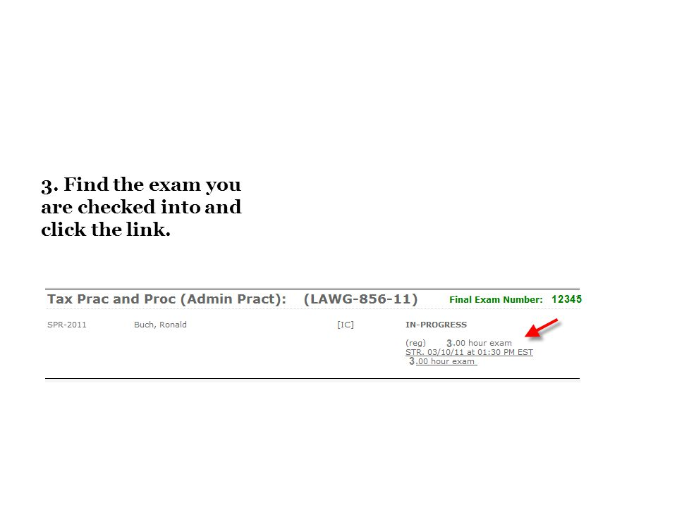 3. Find the exam you are checked into and click the link.