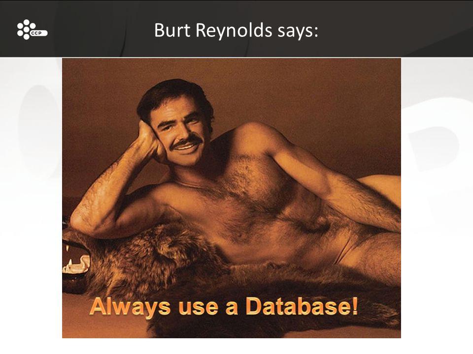 Burt Reynolds says: