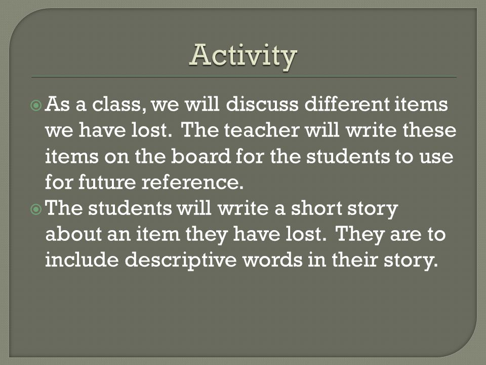  As a class, we will discuss different items we have lost.