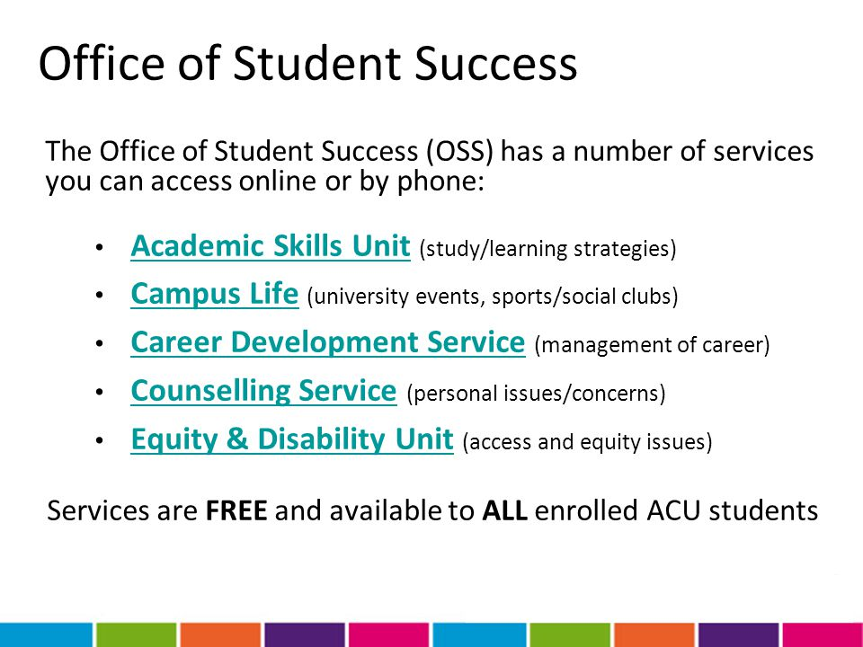 Academic Skills Academic Skills Advisers can assist you to develop the skills and strategies for success in your studies.