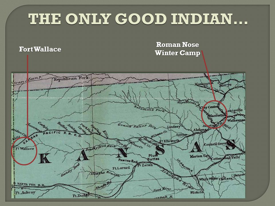 THE ONLY GOOD INDIAN… Fort Wallace Roman Nose Winter Camp